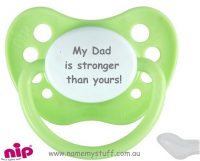 My Dad is stronger than yours - a fun designer dummy pacifier soother